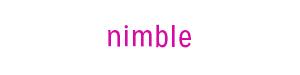 nimble