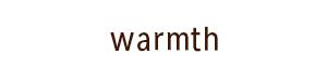 warmth